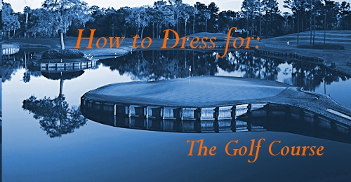 How to Dress for The Golf Course Summer